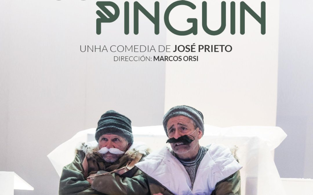 TEATRO CÓMICO «CONEXIÓN PINGÜÍN». CASA DA CULTURA DE MEIRA. 21:00 HORAS