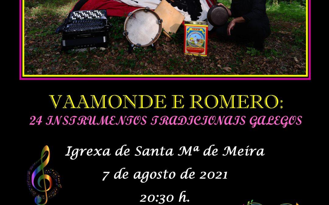 CONCIERTO VAAMONDE E ROMERO. SÁBADO 7 DE AGOSTO. 20:30 HORAS. IGLESIA DE STA. Mª DE MEIRA.